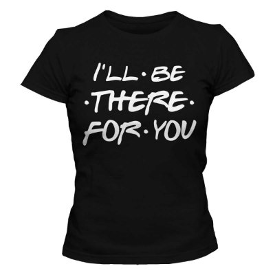 Camiseta Feminina Friends - I'll Be There