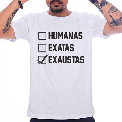 Camiseta Humanas, Exatas, Exaustas