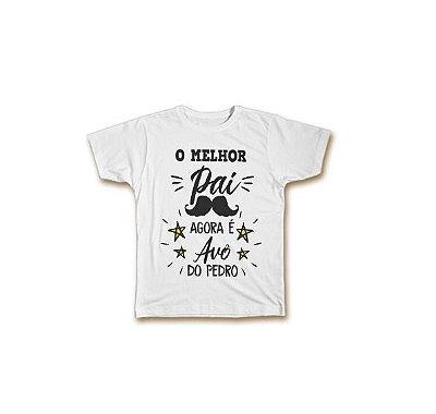 Camiseta personalizada O melhor pai agora é avô do Pedro