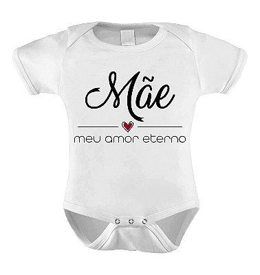 Body ou Camiseta Divertida - Mãe Meu Amor Eterno