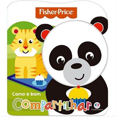 Livro Infantil Fisher Price - Como é bom compartilhar