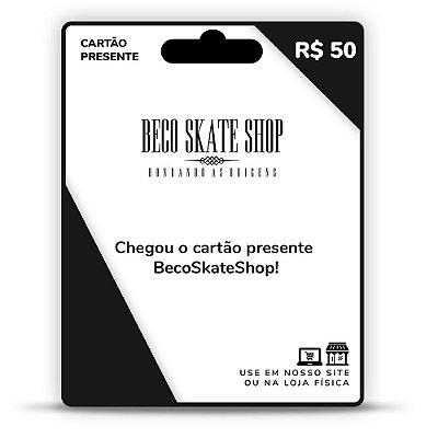 CARTÃO PRESENTE BECO SKATE SHOP R$50