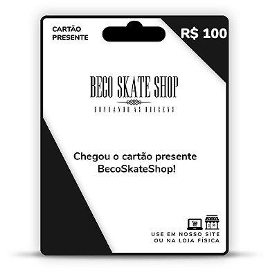 CARTÃO PRESENTE BECO SKATE SHOP R$100