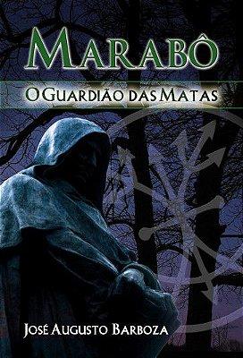 Marabô - O Guardião das Matas
