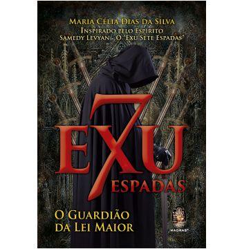 EXU DAS SETE ESPADAS - O Guardião da Lei Maior