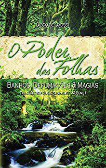 O PODER DAS FOLHAS - Banhos, defumações e magias