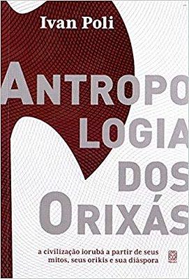 ANTROPOLOGIA DOS ORIXÁS