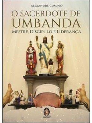 O SACERDOTE DE UMBANDA