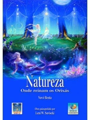 NATUREZA - Onde reinam os Orixás