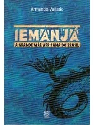 IEMANJÁ - A grande mãe africana do Brasil