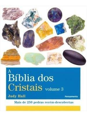A BÍBLIA DOS CRISTAIS - Volume 3