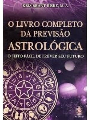 O LIVRO COMPLETO DA PREVISÃO ASTROLÓGICA