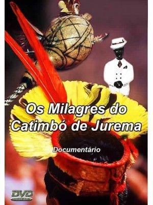 OS MILAGRES DO CATIMBÓ DE JUREMA