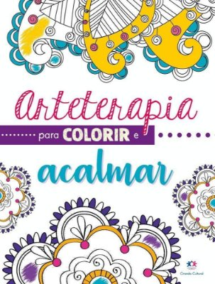 Arteterapia para Colorir e ACALMAR - Ciranda Cultural