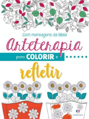 Arteterapia para Colorir e REFLETIR - Ciranda Cultural