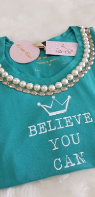 T-shirt Believe You Can And You Will | Bordada - Pérolas [ Petit Rosè ]