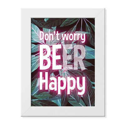 Pôster com Moldura Don't Worry Beer Happy