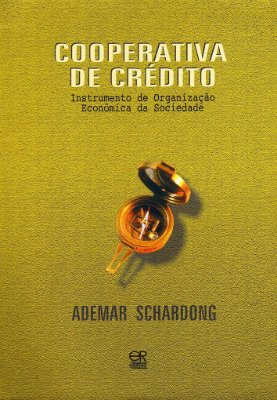 Cooperativa de Crédito - Instrumento de Organização Econômica da Sociedade