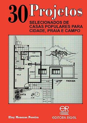 30 Projetos Selecionados de Casas Populares para Cidade, Praia e Campo