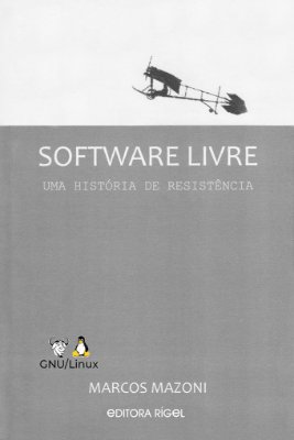 Software Livre - Uma História de Resistência