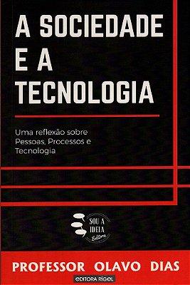 A Sociedade e a Tecnologia: Uma Reflexão sobre Pessoas, Processos e Tecnologia