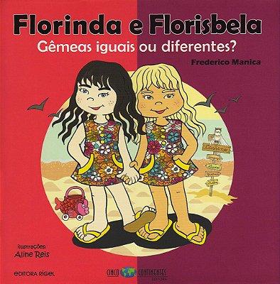 Florinda e Florisbela gêmeas iguais ou diferentes?