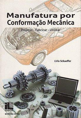 Manufatura por conformação mecânica