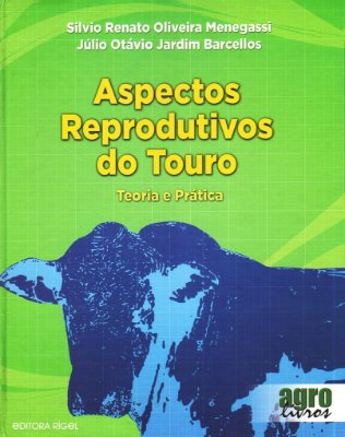 Aspectos reprodutivos do touro - Teoria e Prática