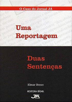 Uma Reportagem, Duas Sentenças - O Caso do Jornal JÁ