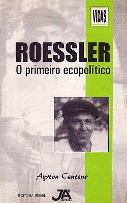 Roessler - O Primeiro Ecopolítico
