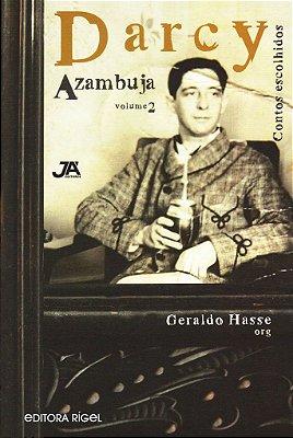 Darcy Azambuja – Vol. I: Vida e obra e Vol. II: Contos Escolhidos