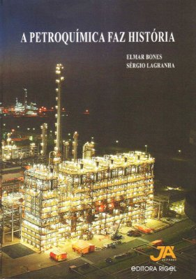 A Petroquímica Faz História