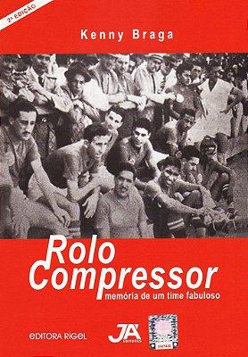 Rolo Compressor - Memória de um Time Fabuloso - com o selo do Inter