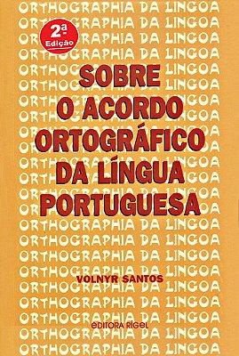 Sobre o Acordo Ortográfico da Língua Portuguesa