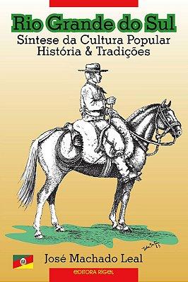 Rio Grande do Sul - Síntese da Cultura Popular - Histórias & Tradições