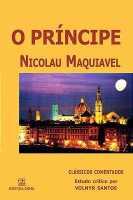 O Príncipe - Nicolau Maquiavel - Clássicos Comentados por Volnyr Santos