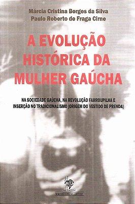 A EVOLUÇÃO HISTÓRICA DA MULHER GAÚCHA