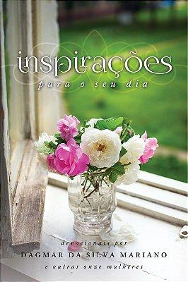 Inspirações para o seu dia - volume 1 (Dagmar Mariano e convidadas)