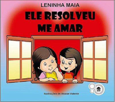 Ele resolveu me amar - Leninha Maia