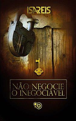 Não negocie o inegociável (Isa Reis)