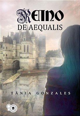 Reino de Aequalis (Tânia Gonzales)