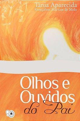 Olhos e ouvidos do Pai (Tânia Melo)