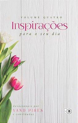 Inspirações para o seu dia - Volume 4 (Vand Pires)