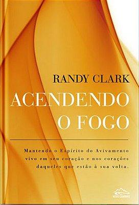 Acendendo o Fogo (Randy Clark)