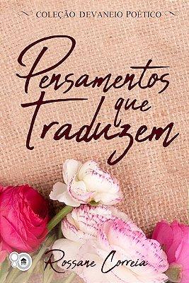 Pensamentos que traduzem (Rossane Correia)