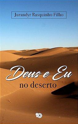 Deus e eu no deserto (de Jurandyr Rasquinho Filho)