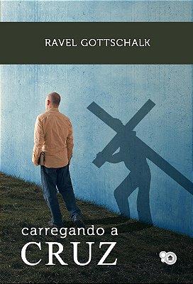 Carregando a cruz (Ravel Gottschalk)