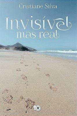 Invisível, mas real (Cristiane Silva)