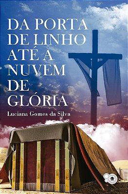 Da porta de linho até a nuvem de glória (Luciana Gomes da Silva)