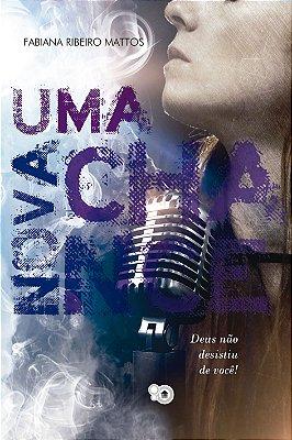 Uma nova chance (Fabiana Ribeiro Mattos)